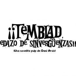 ¡¡TEMBLAD, PEDAZO DE SINVERGÜENZAS!!